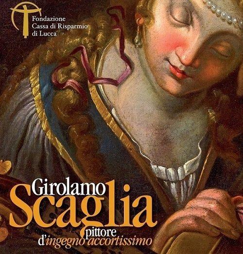 Il libro della mostra dedicata al pittore lucchese Girolamo Scaglia è stato realizzato da PubliEd