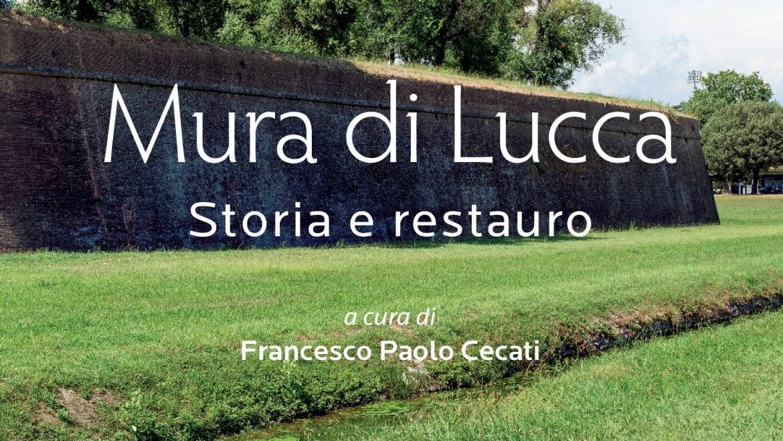 """Giovedì 7 febbraio presentazione del nuovo volume edito da PubliEd: """"Mura di Lucca. Storia e restauro"""""""