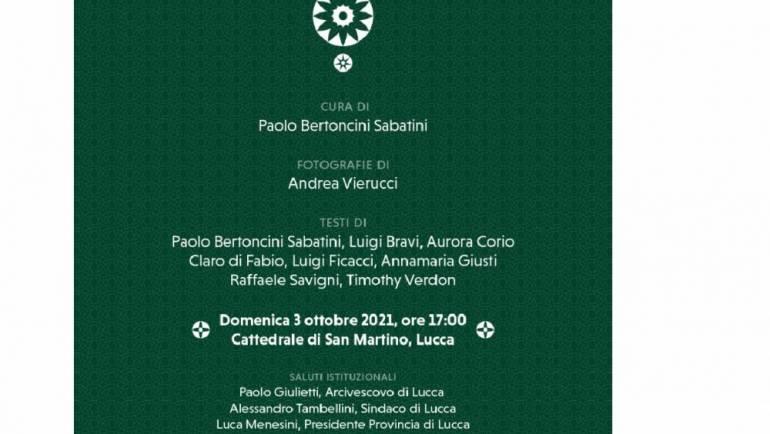 """Domenica 3 ottobre 2021 verrà presentato al pubblico il volume """"San Martino a Lucca – Storie della cattedrale"""""""